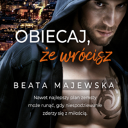 okładka Obiecaj, że wrócisz, Audiobook | Beata Majewska