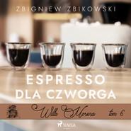 okładka Willa Morena 6: Espresso dla czworga, Audiobook | Zbikowski Zbigniew