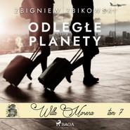 okładka Willa Morena 7: Odległe planety, Audiobook | Zbikowski Zbigniew