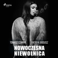 okładka Nowoczesna niewolnica, Audiobook | Patryk Bogusz, Tomasz Czarny