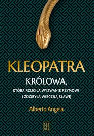 okładka Kleopatra. Królowa, która rzuciła wyzwanie Rzymowi i zdobyła wieczna sławę, Ebook | Alberto Angela