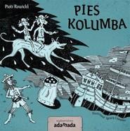 okładka Pies Kolumba, Książka | Piotr Rowicki