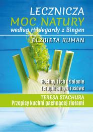 okładka Lecznicza moc natury według Hildegardy z Bingen, Książka | Elżbieta Ruman
