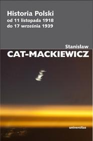 okładka Historia Polski od 11 listopada 1918 do 17 września 1939, Książka | Stanisław Cat-Mackiewicz