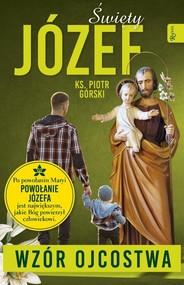 okładka Święty Józef - Wzór Ojcostwa, Książka | Piotr Górski
