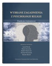 okładka Wybrane zagadnienia z psychologii religii Funkcja i tożsamość, Książka | null
