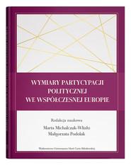 okładka Wymiary partycypacji politycznej we współczesnej Europie, Książka | null