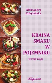 okładka Kraina smaku w pojemniku - wersja wege, Książka | Kobylańska Aleksandra