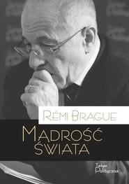 okładka Mądrość świata, Książka | Brague Remi