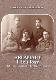 okładka Peowiacy i ich losy (Jabłonna, Chotomów, Krubin, Wieliszew), Książka | Jacek Emil Szczepański
