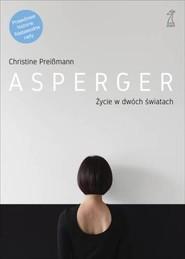 okładka Asperger Życie w dwóch światach, Książka | Preißmann Christine