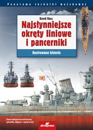 okładka Najsłynniejsze okręty liniowe i pancerniki Ilustrowana historia, Książka | Ross David