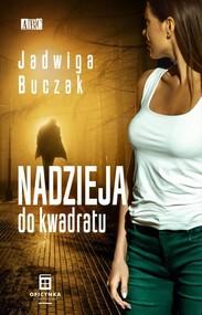 okładka Nadzieja do kwadratu, Książka   Buczak Jadwiga