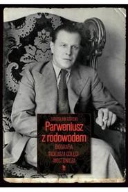 okładka Parweniusz z rodowodem Biografia Tadeusza Dołęgi-Mostowicza, Książka | Jarosław Górski