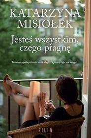 okładka Jesteś wszystkim czego pragnę, Książka | Katarzyna  Misiołek