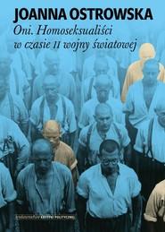 okładka Oni Homoseksualiści w czasie II wojny światowej, Książka | Joanna Ostrowska