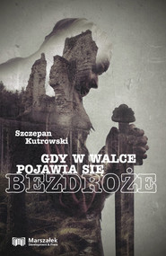 okładka Gdy w walce pojawia się bezdroże, Książka   Kutrowski Szczepan