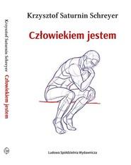 okładka Człowiekiem jestem, Książka | Krzysztof Saturnin Schreyer