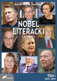 okładka Nobel literacki XXI wieku Tom 1 2001 - 2009, Książka | Anna Maria Świątek