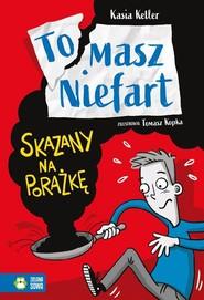 okładka Tomasz Niefart Skazany na porażkę, Książka | Keller Kasia