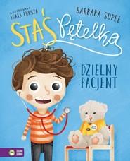 okładka Staś Pętelka Dzielny pacjent, Książka | Supeł Barbara