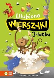 okładka Ulubione wierszyki 3-latka, Książka | Julian Tuwim, Maria Konopnicka, Władysław Bełza, Ignacy Krasicki, Stanisław Jachowicz, Aleksand Fredro