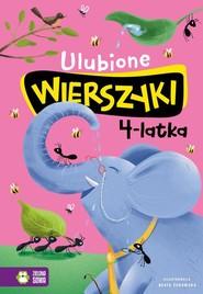 okładka Ulubione wierszyki 4-latka, Książka | Julian Tuwim, Maria Konopnicka, Władysław Bełza, Ignacy Krasicki, Stanisław Jachowicz, Aleksand Fredro