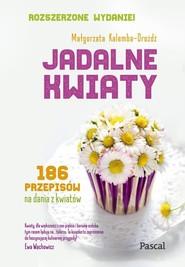 okładka Jadalne kwiaty, Książka | Kalemba-Drożdż Małgorzata