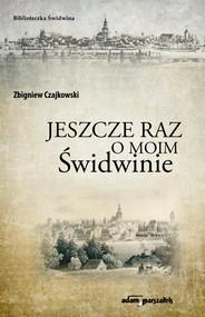 okładka Jeszcze raz o moim Świdwinie, Książka | Czajkowski Zbigniew