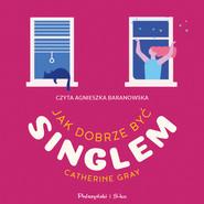 okładka Jak dobrze być singlem, Audiobook   Gray Catherine