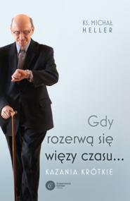 okładka Gdy rozerwą się więzy czasu..., Ebook | Michał Heller
