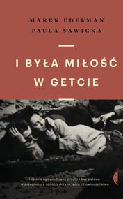 okładka I była miłość w getcie, Ebook | Paula Sawicka, Marek Edelman