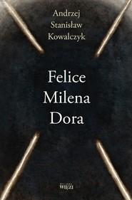 okładka Felice Milena Dora, Książka | Andrzej Stanisław Kowalczyk