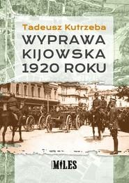 okładka Wyprawa kijowska 1920 roku, Książka   Kutrzeba Tadeusz