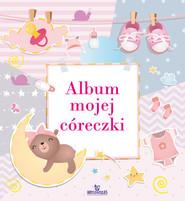 okładka Album mojej córeczki, Książka | Matusiak Monika
