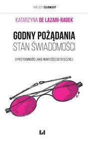 okładka Godny pożądania stan świadomości O przyjemności jako wartości ostatecznej, Książka   Lazari-Radek Katarzyna de