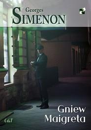 okładka Gniew Maigreta, Książka | Georges Simenon
