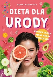 okładka Dieta dla urody Zdrowa skóra piękne włosy i paznokcie, Książka   Agata Lewandowska