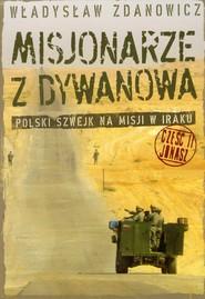 okładka Misjonarze z Dywanowa część 2 Jonasz Polski Szwejk na misji w Iraku, Książka | Władysław Zdanowicz