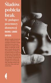 okładka Śladów pobicia brak, Ebook | Rachel Louise Snyder
