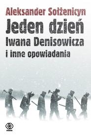 okładka Jeden dzień Iwana Denisowicza i inne opowiadania, Ebook | Aleksander Sołżenicyn