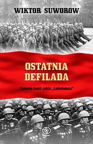 okładka Ostatnia defilada, Ebook | Wiktor Suworow