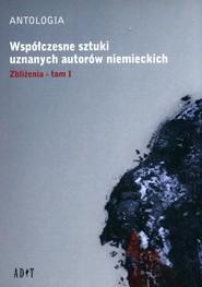 okładka Współczesne sztuki uznanych autorów niemieckich Tom 1 Zbliżenia, Książka | Roland Schimmelpfennig
