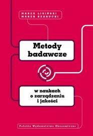 okładka Metody badawcze w naukach o zarządzaniu i jakości, Książka | Marek  Lisiński, Marek Szarucki