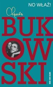 okładka No właź!, Książka | Charles Bukowski