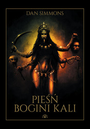 okładka Pieśń Bogini Kali, Książka | Simmons Dan