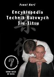 okładka Encyklopedia technik bazowych Jiu-Jitsu Tom 7 Shime Waza, Ne Waza, Książka | Nerć Paweł