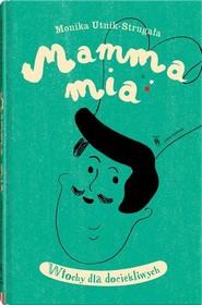 okładka Mamma mia Włochy dla dociekliwych, Książka | UntikStrugała Monika