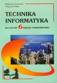 okładka Technika Informatyka 6 Szkoła podstawowa, Książka | Waldemar Furmanek, Wojciech Walat