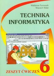 okładka Technika informatyka 6 zeszyt ćwiczeń Szkoła podstawowa, Książka | Waldemar Furmanek, Wojciech Walat